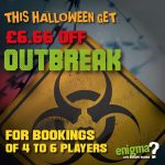 Treat yourself at Enigma Live Escape Rooms with this Halloween offer,Outbreak at Retford, get £6.66 off