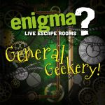 Enigma Rooms General Geekery Podcast